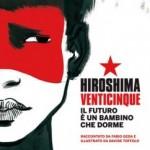 Hiroshima Venticinque. Il futuro è un bambino che dorme