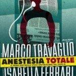 Marco Travaglio torna sul palco con Anestesia Totale